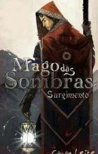 O Mago das Sombras : Surgimento by CauanLeite