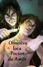 Obsesiva Loca pocion de amor by FanArtYatta