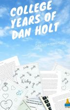 College Years of Dan Holt by DaydreamedHope