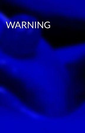 WARNING  by -DePrEsSeD-13