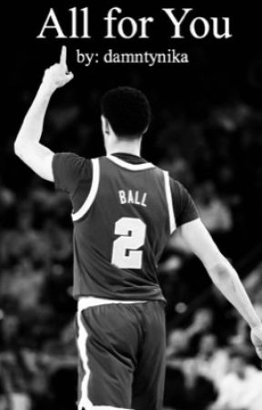 All for You - Lonzo Ball (18+)  by damntynika