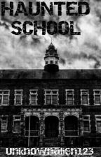 Haunted School  by Unknownalien123