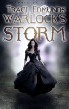 Warlock's Storm [Completed] by traci_edmunds
