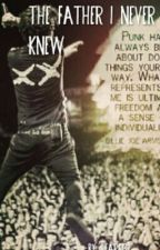 The Father I Never Knew- Billie Joe Armstrong -Under Serious Editing- by Star6732