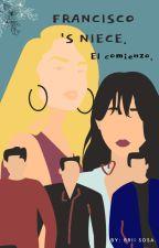 La Sobrina De Francisco (011ce Y Tn) by BriiSosa123