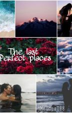 The last Perfect places by jMendes088