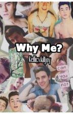 Why Me?  (o2l sexslave fanfic) ✔️ by KilljoyArchive