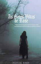 As Sete Vidas De Rose by airicristina