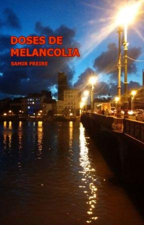 Doses de Melancolia by SamirFreire