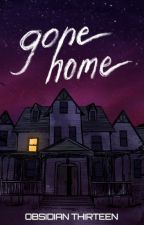 Gone Home by Obsidian_Productions