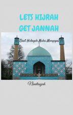 Lets Hijrah Get Jannah by nanitasyah