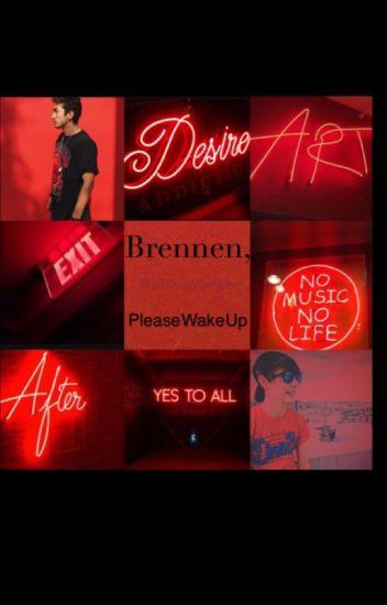 Brennen, please wake up