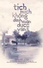 Tịch Mịch Không Đình Xuân Dục Vãn (FULL) _ Phỉ Ngã Tư Tồn by My_man