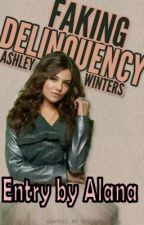 Faking Delinquency- lyrics (my own) by AlanaTheLlama
