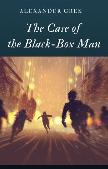 The Case of the Black Box Man