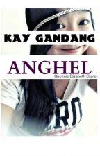 Kay Gandang Anghel by quenjsaybet