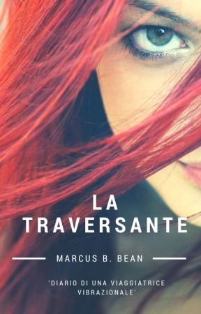 LA TRAVERSANTE by MarcusBroadBean