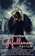 Chroniken der Gefallenen 1 - Perlum by MillionenGedanken