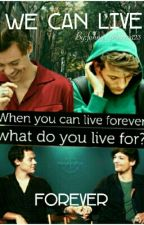 We can live forever by funny_princess123