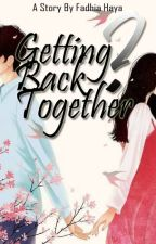 Getting Back Together? by Fahaya21