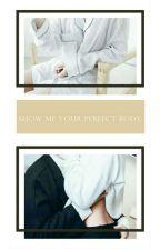 Show me your perfect body | Sebaek by madamebyunne