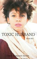 Toxic HUSBAND ( Book 42 ) by CocoaButterDior