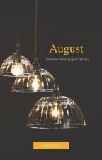 August by intoarcemanaugust