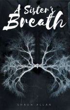 A Sister's Breath by ShaunAllan