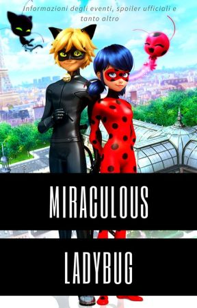 Miraculous Ladybug - informazioni e spoiler by Echocide