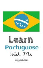 Learn Portuguese With Me by CcrystalOcean