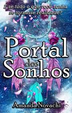 Portal dos Sonhos {Em Pausa} by AmandaNovachi