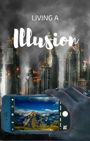 Living a Illusion (on HIATUS) by Xlipse