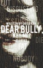 Dear Bully by okisarah