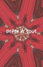 Prête À Tout by Rayahner