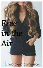 Free in the Air - (Il mio diario alimentare) by Emily1915