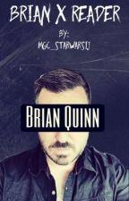 Brian x Reader | Brian Quinn by mgc_starwarsij