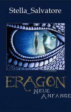 Eragon 5 - Neue Anfänge #Wattys2015 by Stella_Salvatore
