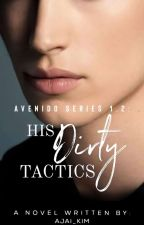 His Dirty Tactics (Completed) by Ajai_Kim
