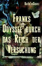 Franks Odyssee durch das Reich der Versuchung by pillatess