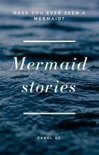 Mermaid stories by Carol_GF