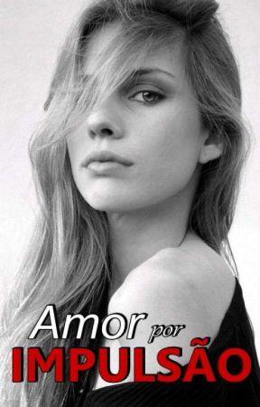 Amor Por Impulsão (NA AMAZON) #8 by dreamworkgirl