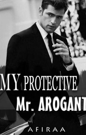 My Protective Mr. Arogant by annasafiraa_