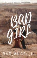 BAD GIRL || Cameron Dallas by Bad_Angel_LL