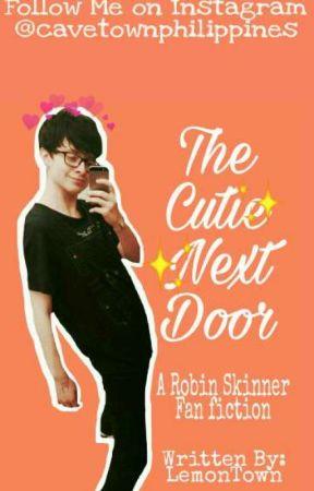 The Cutie Next Door ( A Robin Skinner Fan Fiction) by lemontown