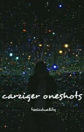 carziger oneshots by ToxicDuality