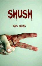 Shush by hawkholmes
