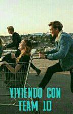 VIVIENDO CON TEAM 10 || Ivan Martinez Y Tu|| by Martinaalvarez1