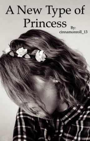 A New Type of Princess by cinnamonroll_13
