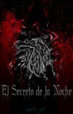El Secreto de la Noche by scarlet_owl
