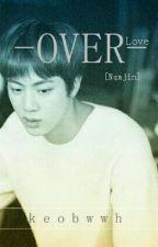OVER (Love) [Namjin] by keobwwh